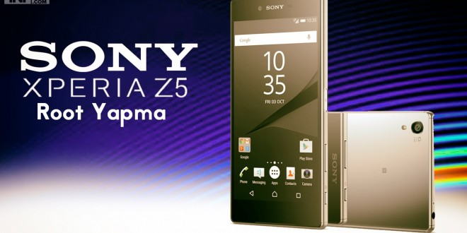 sony-xperia-z5-root  yapma işlemi root rehber android makale com