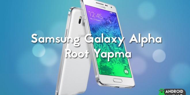 samsung galaxy alpha root yapma android makale resimli