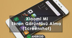 Xiaomi Mi Telefonları Ekran Görüntüsü Alma (Screenshot)
