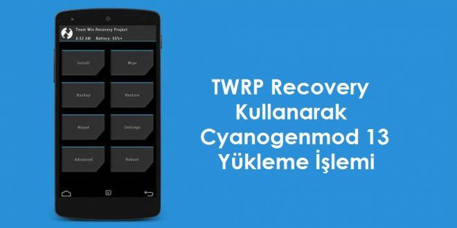 cm13-cyanogenmod-13-twrp-recovery-yukleme-islemi-android-makale-cm13-1