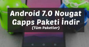 android-7-0-gapps-paketi-indir-tum-paketler-android-makale-com