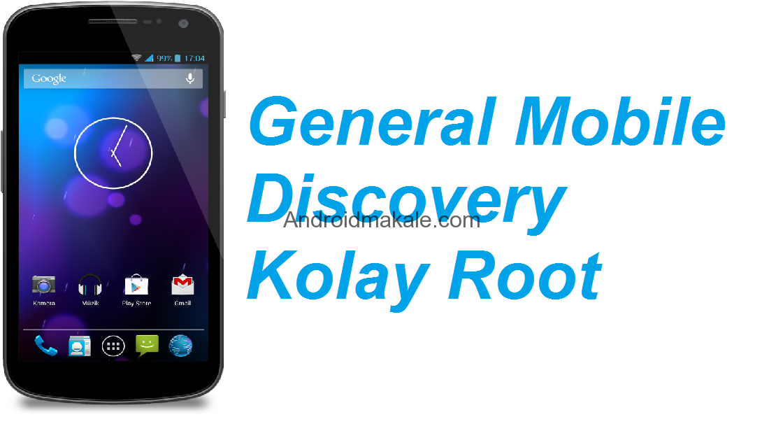 [Root] General Mobile Discovery Kolay Root gm root yetkileri gm root gm discovery root general mobile root general mobile discovery root yapma