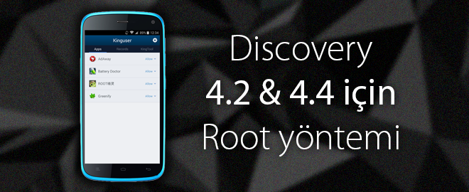 [Root] General Mobile Discovery 4.2 ve 4.4 Kitkat Root Yapma Rehberi gm discovery root yapma general mobile discovery root discovery root etme discovery root