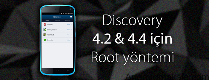 Photo of [Root] General Mobile Discovery 4.2 ve 4.4 Kitkat Root Yapma Rehberi