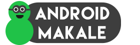 Android Makale - Rom, Root, Cwm ve Teknik Destek