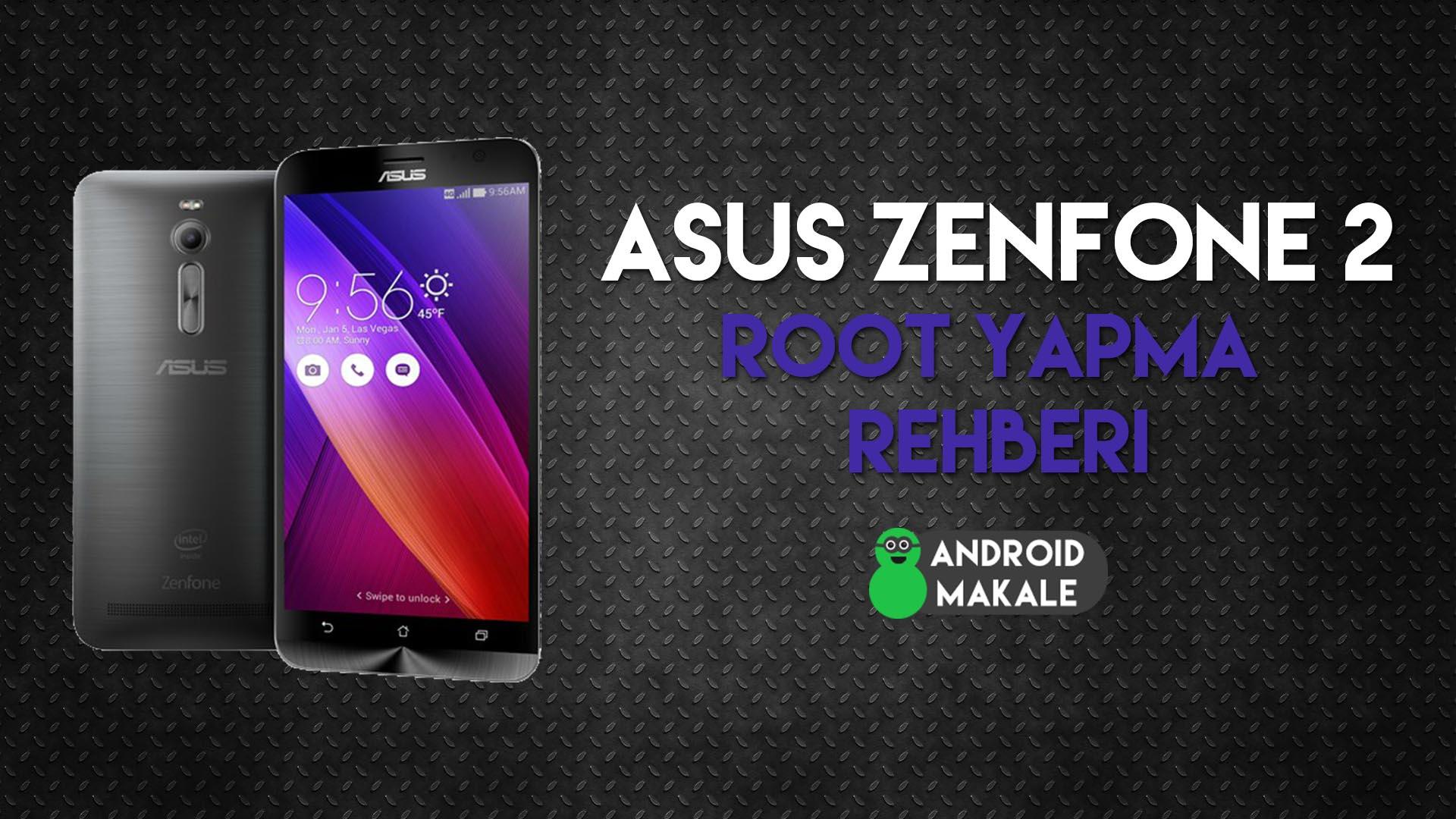 Photo of Asus Zenfone 2 Root Yapma Rehberi