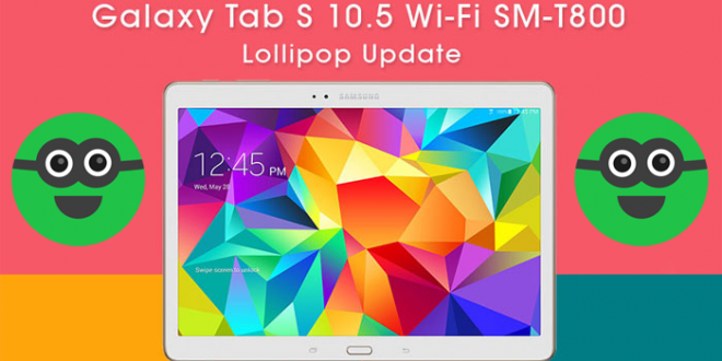 Samsung Galaxy Tab S Wi-Fi (SM-T800) Android Lollipop 5.0.2 Yükleme Rehberi SM-T800 rom yükleme SM-T800 android lollipop yükleme SM-T800 android 5 rom yükleme Samsung Galaxy Tab S Wi-Fi rom Samsung Galaxy Tab S Wi-Fi orjinal rom Samsung Galaxy Tab S Wi-Fi android 5 yükleme Samsung Galaxy Tab S Wi-Fi android 5