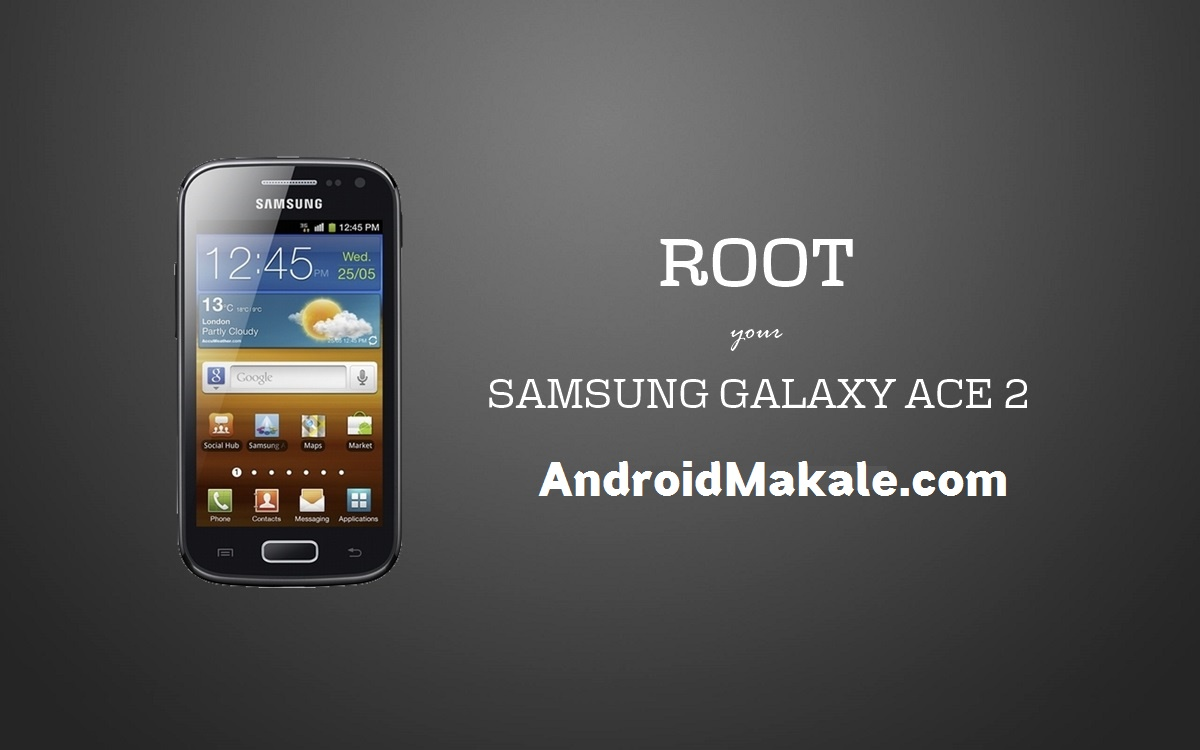 Photo of [Root] Samsung Galaxy Ace 2 GT-I8160 Root Yapma İşlemi