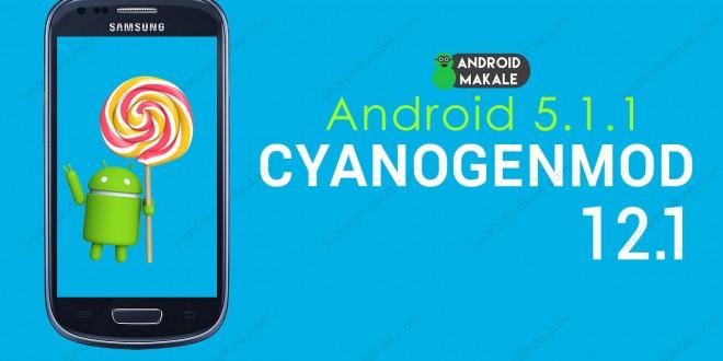 Samsung Galaxy S3 Mini Android 5.1.1 (Cm 12.1) Odin İle Yükleme İşlemi samsung i8190 android 5.1.1 samsung galaxy s3 mini android 5.1 galaxy s3 mini cm 12.1 galaxy s3 mini android 5.1 yükleme galaxy s3 mini android 5.1 galaxy s3 mini android makale