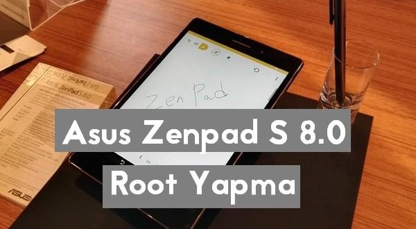 Asus Zenpad S 8.0 (Z580C) Kolay Root Yapma İşlemi zenpad s root yapma zenpad s 8.0 root yapma zenpad root yapma asus zenpad how to root asus zenfpad s kolay root asus tablet root android makale