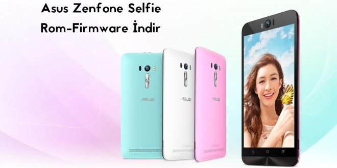 Asus ZenFone Selfie Android 5.0 Lollipop Rom İndir zen selfie rom download yazılım indir rom indir asus zenfone selfie rom indir asus zenfone selfie firmware download android makale