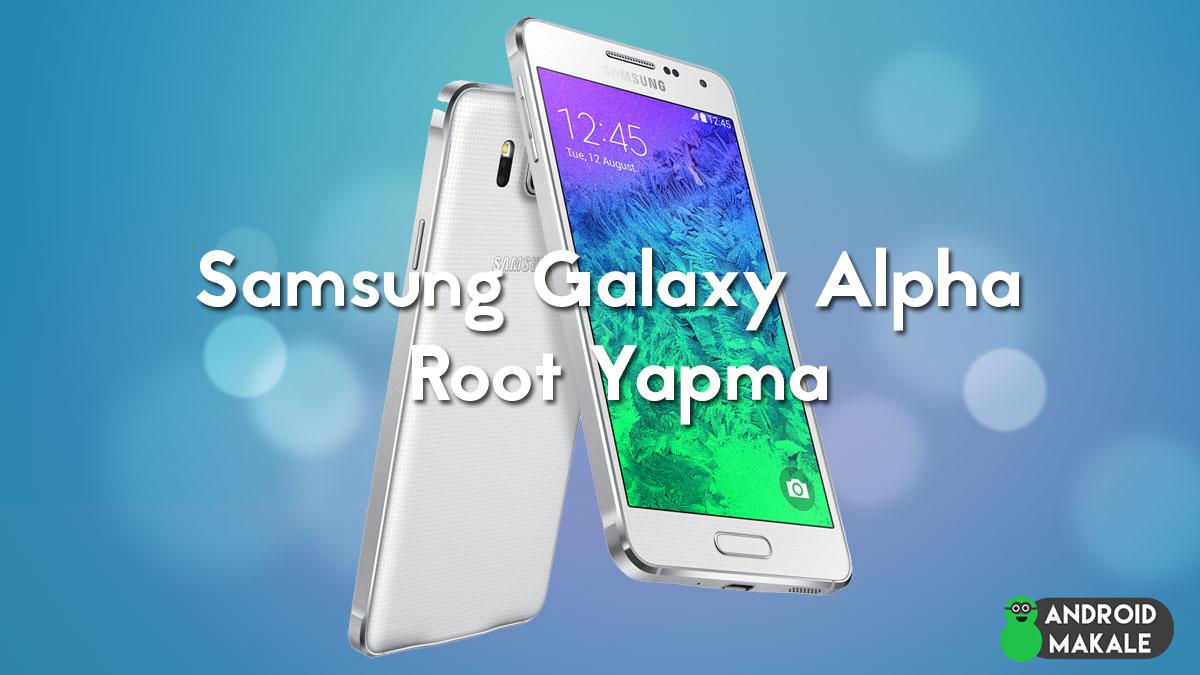 Samsung Galaxy Alpha Root Yapma (Resimli) SM-G850FQ root SM-G850F root samsung galaxy alpha root yapma resimli anlatım how to root galaxy alpha root yapma