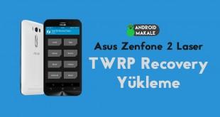 Asus ZenFone 2 Laser (ZE551KL/ZE600KL) TWRP Recovery Yükleme zenfone 2 laser ZE600KL ZE551KL twrp recovery yükleme twrp recovery asus
