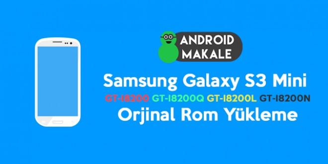 Samsung Galaxy S3 Mini GT-I8200(Q-L-N]) Orjinal Rom Yükleme stock rom indir rom yükleme rom indir GT-I8200Q GT-I8200N GT-I8200L GT-I8200