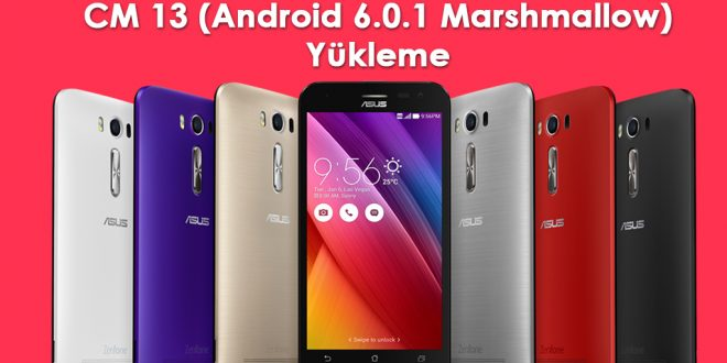 Asus Zenfone 2 Laser CM 13 (Android 6.0.1 Marshmallow) Yükleme ze500kl cm 13 yükleme cm 13 update asus zenfone 2 laser android 6 yükleme android 6 update