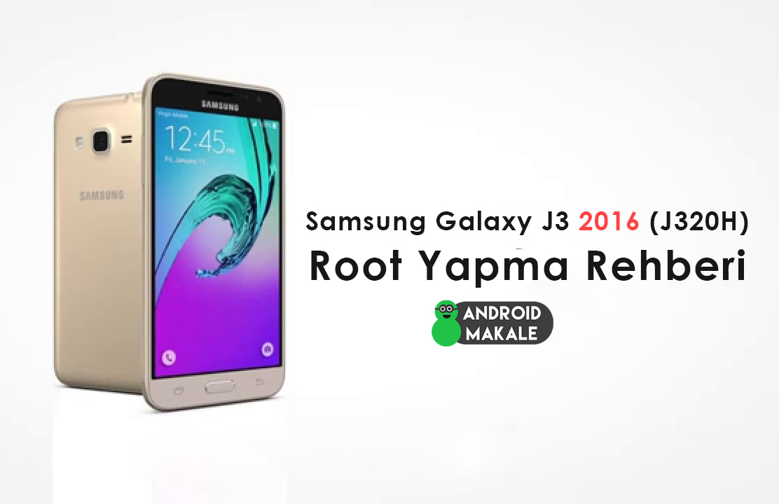 Photo of Samsung Galaxy J3 2016 (J320H) Root Yapma Rehberi