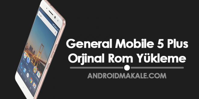 General Mobile GM 5 Plus (M3D32) Orjinal Rom Yükleme rom indir gm 5 plus rom yükleme gm 5 plus rom download gm 5 plus firmware general mobile 5 plus orjinal rom