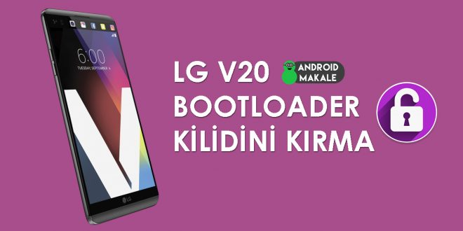 LG V20 Bootloader Kilidini Kırma lg v20 bootloader kilidi kırma lg v20 bootloader kilit kırma bootloader unlock