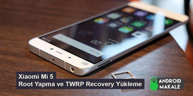 Xiaomi Mi 5 Root Yapma ve TWRP Recovery Yükleme xiaomi root yapma xiaomi mi 5 root yapma xiaomi mi 5 how to root mi5 root rehberi