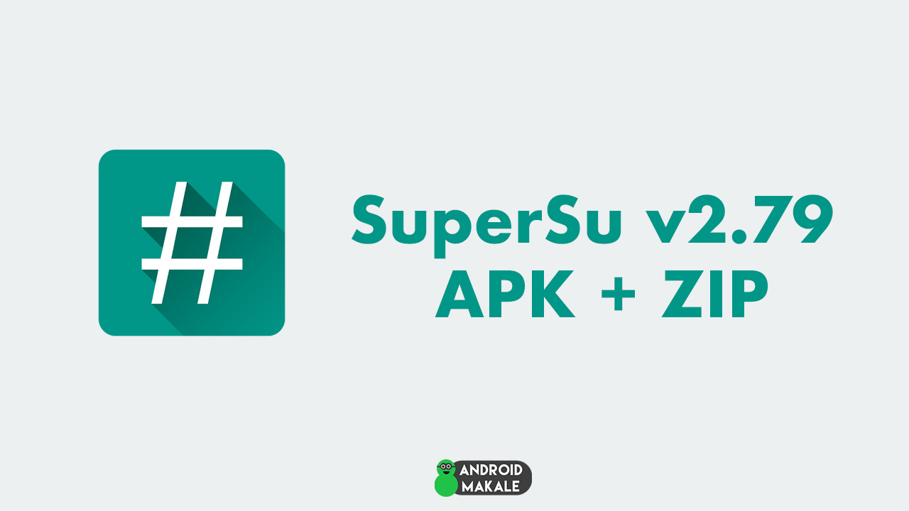 SuperSu v2.79 (APK + ZIP) indir supersu v2.79 zip supersu v2.79 indir supersu v2.79 download supersu v2.79 apk