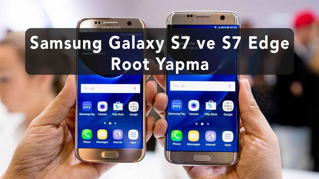 Samsung Galaxy S7 ve S7 Edge Root Yapma (Tüm Snapdragon Modeller) snapdragon samsung galaxy s7 edge s7 root yapma