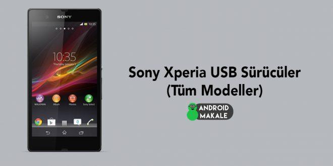 Sony Xperia USB Sürücüler (Tüm Modeller) usb sürücü Sony indir download