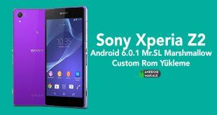 Sony Xperia Z2 Android 6.0.1 Mr.SL Marshmallow Custom Rom Yükleme xperia z2 Sony custom rom yükleme Android 6.0.1 Mr.SL Marshmallow yükleme