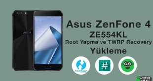 Asus ZenFone 4 (ZE554KL) Root Yapma ve TWRP Recovery Yükleme zenfone 4 ze554kl root yapma Recovery Yükleme asus android