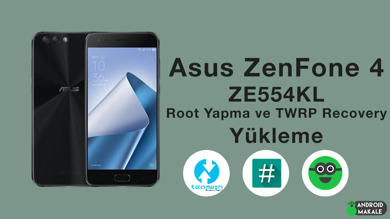 Photo of Asus ZenFone 4 (ZE554KL) Root Yapma ve TWRP Recovery Yükleme