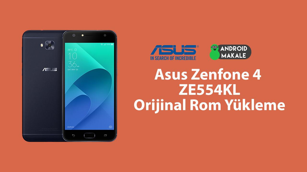 Asus Zenfone 4 (ZE554KL) Orijinal Rom Yükleme zenfone 4 ze554kl yükseltme yükleme orijinal rom firmware asus