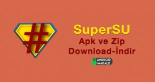 SuperSU Apk ve Zip Tüm Sürümler supersu zip supersu apk indir download android