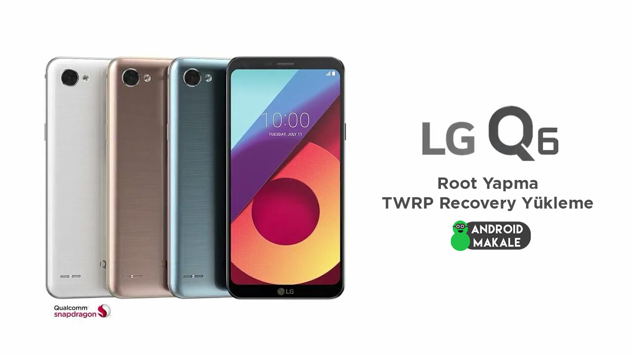 Photo of LG Q6 Root Yapma ve TWRP Recovery Yükleme