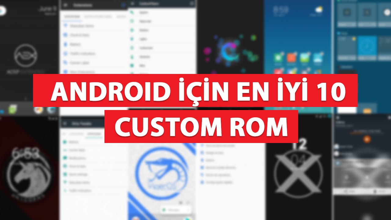 Photo of Android İçin En İyi 10 Custom ROM