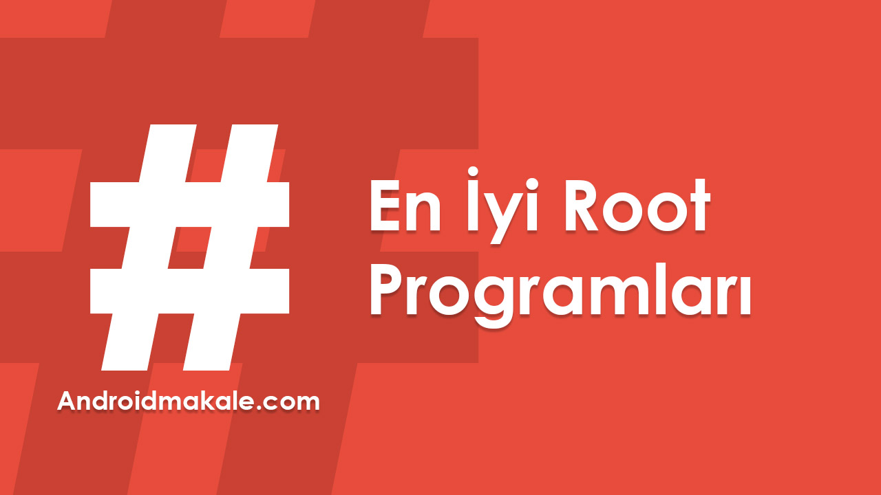 En İyi Root Programları root yapma root apk en iyi root best root