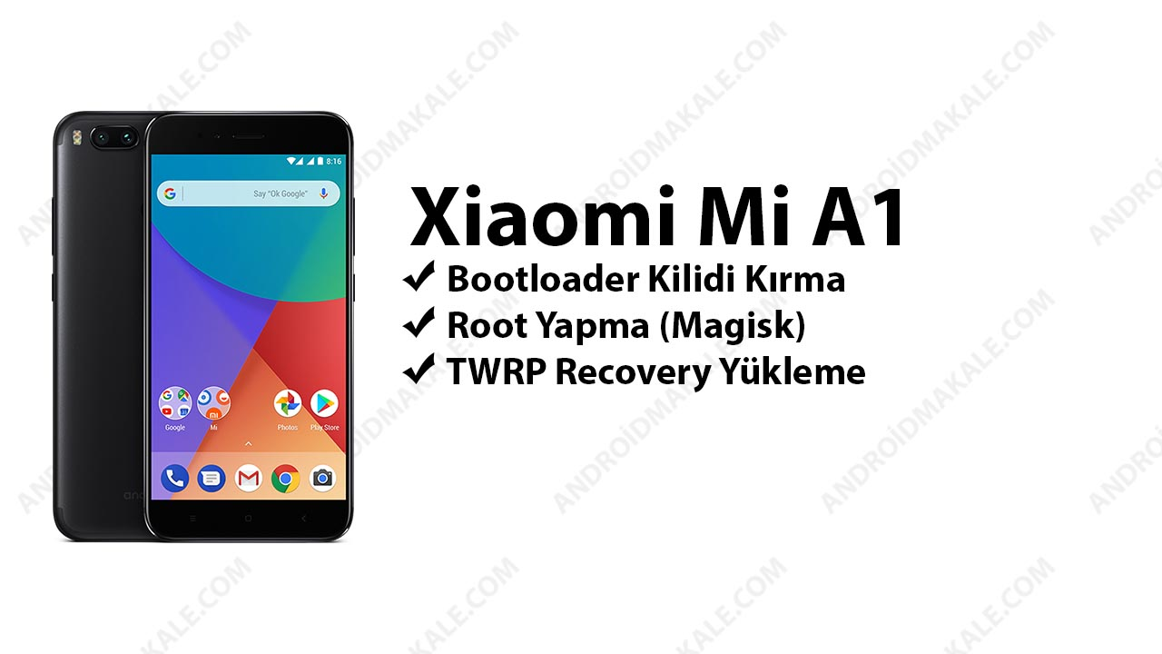 Photo of Xiaomi Mi A1 Root Yapma (Magisk) ve TWRP Recovery Yükleme