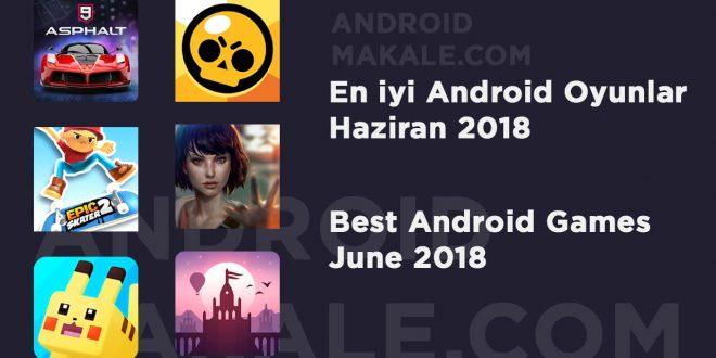 En iyi Android Oyunlar Haziran 2018 en iyi android oyunlar 2018 en iyi android oyunlar best android game