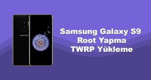 Samsung Galaxy S9 Root Yapma ve TWRP Yükleme samsung root yapma galaxy s9 twrp galaxy s9 root