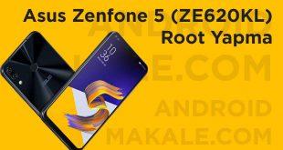 Asus Zenfone 5 (ZE620KL) Root Yapma ze620kl root yapma Asus zenfone 5
