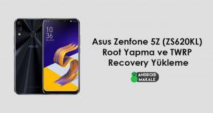 Asus Zenfone 5Z (ZS620KL) Root Yapma ve TWRP Recovery Yükleme zs620kl twrp recovery yükleme root yapma asus zenfone 5z