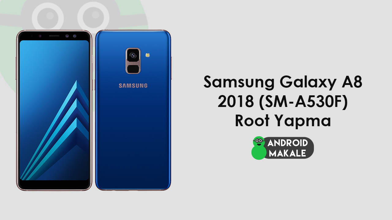 Photo of Samsung Galaxy A8 (2018) SM-A530F Root Yapma