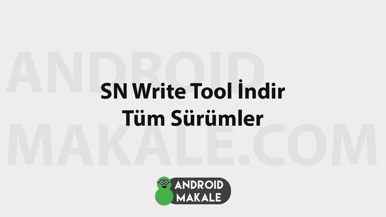 SN Write Tool İndir (Tüm Sürümler) sn write tool zip sn write tool son sürüm sn write tool indir sn write tool download