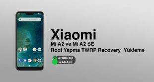 Xiaomi Mi A2 ve Mi A2 SE Root Yapma TWRP Recovery Yükleme