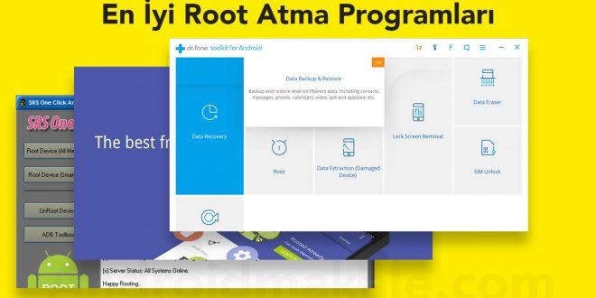 En İyi Root Atma Programları root yapma root atma root araçları