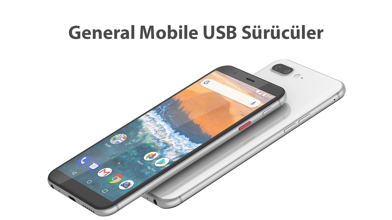 General Mobile USB Sürücüler usb sürücüler indir general mobile download