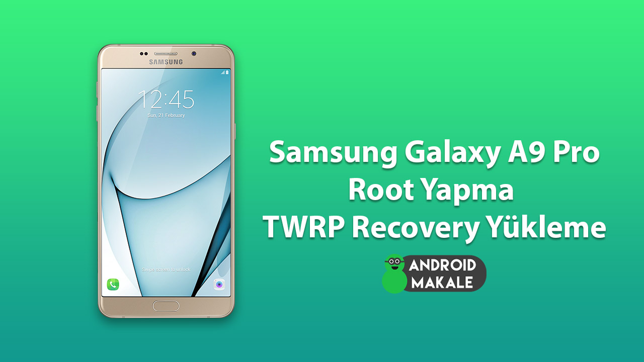 Photo of Samsung Galaxy A9 Pro 2016 Root Yapma ve TWRP Recovery Yükleme
