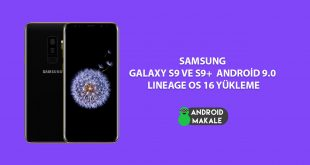 Samsung Galaxy S9 ve S9+ Android 9 Lineage OS 16 Yükleme samsung s9 plus s9 rom yükleme rom indir rom download lineage os