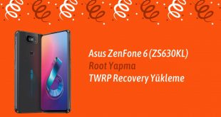 Asus ZenFone 6 (ZS630KL) Root Yapma TWRP Recovery Yükleme