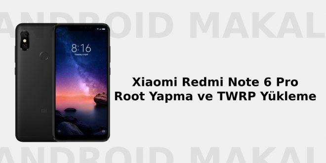 Xiaomi Redmi Note 6 Pro Root Yapma ve TWRP Yükleme xiaomi twrp yükleme root yapma Redmi Note 6 Pro