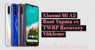 Xiaomi Mi A3 Root Yapma ve TWRP Recovery Yükleme