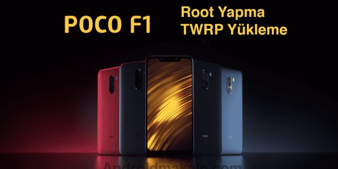 Xiaomi Poco F1 Root Yapma ve TWRP Recovery Yükleme xiaomi twrp yükleme root yapma poco f1